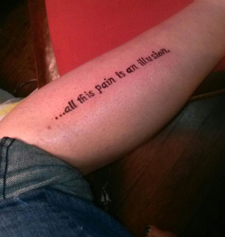 Tattoo Hurts Quotes: All This Pain Is An Illusion Quote Tattoo On Leg