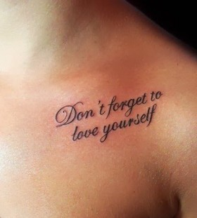 Don't forget to love yourself meaningful tattoo