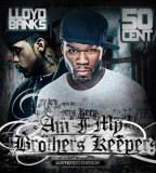 In Flex We Trust Mixtape 50 Cent Amp Lloyd Banks Am I My