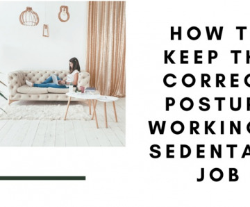 How to Keep the Correct Posture Working a Sedentary Job