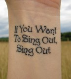 song lyric tattoo if you want to sing out sing out