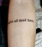 song lyric tattoo we're all mad here