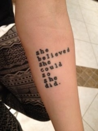 typographic arm tattoo she believed she could soshe did