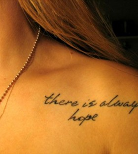 There is always hope quotes tattoo