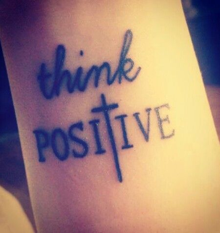 Think positive quotes tattoo