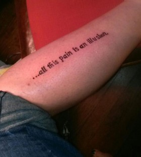 All this pain is an illusion quote tattoo on leg