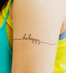 Be happy lovely quote tattoo on arm