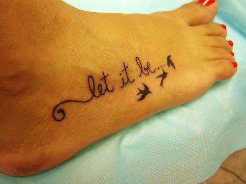 Let it be birds and girl tattoo on foot