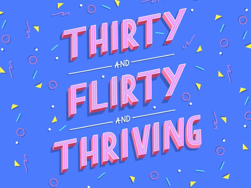 30 flirty and thriving