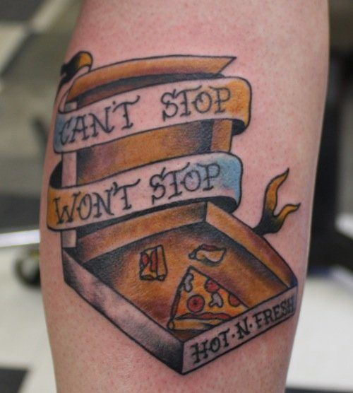 Can't stop won't stop pizza tattoo