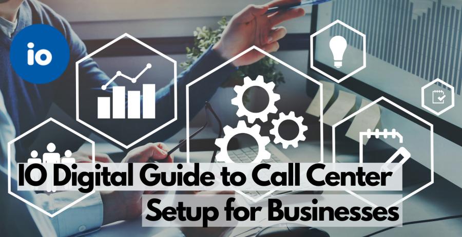 Call Center Setup for Businesses