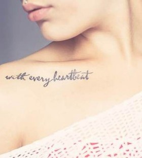 Lovely quote collarbone tattoo