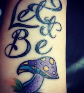 Mushroom tattoo let it be
