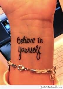 Believe in yourself meaningful tattoo