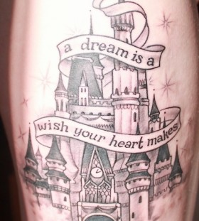 Great dream quote and castle tattoo