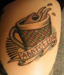 Addiction to coffee tattoo