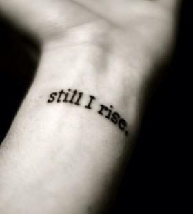 Still I rise wrist tattoo