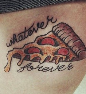 Watever forever pizza tattoo