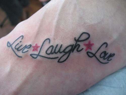 Live Laugh Love  Tattoo on Left Foot