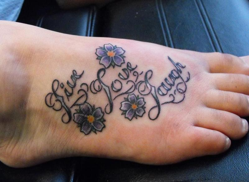 Live Love Laugh and Flower on Foot Tattoo