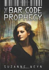 The Barcode Tattoo Prophecy Book Hardcover By Suzanne Weyn
